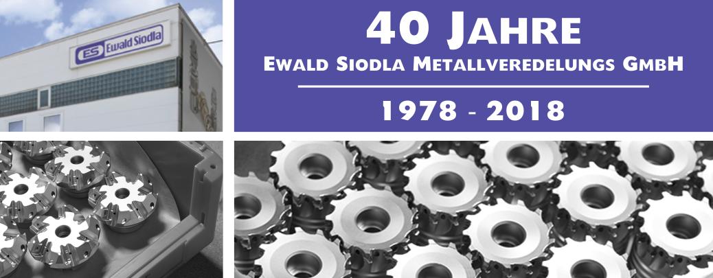 40 Jahre Ewald Siodla Metallveredelungs GmbH - ihr zuverlässiger Partner in Sachen Oberflächenbeschichtung
